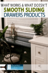 Stiff drawers? Need smooth sliding drawers? Learn what works and what doesn't