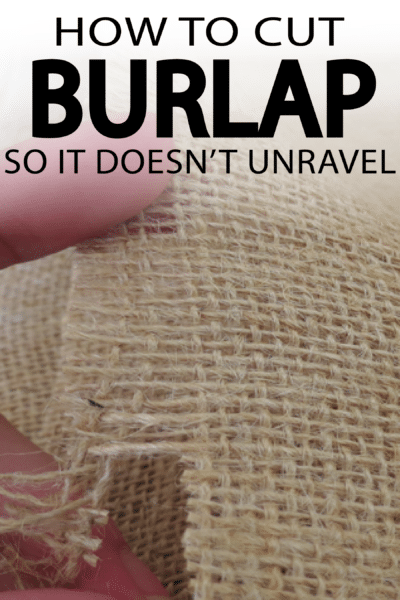 Cut burlap without it unraveling ever again! Great tips for any crafty diyer