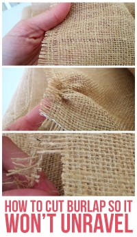 How to cut burlap so it won't unravel