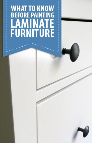 How to Paint Laminate Furniture- Learn tips to make your next DIY project long lasting and durable