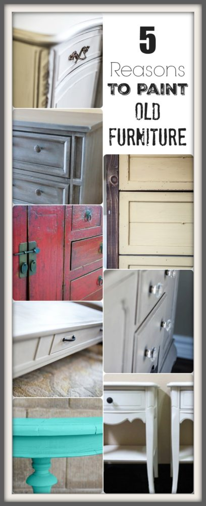 reasons to paint old furniture