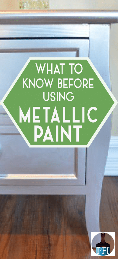 What To Know Before using Metallic Paint - Painted Furniture Ideas