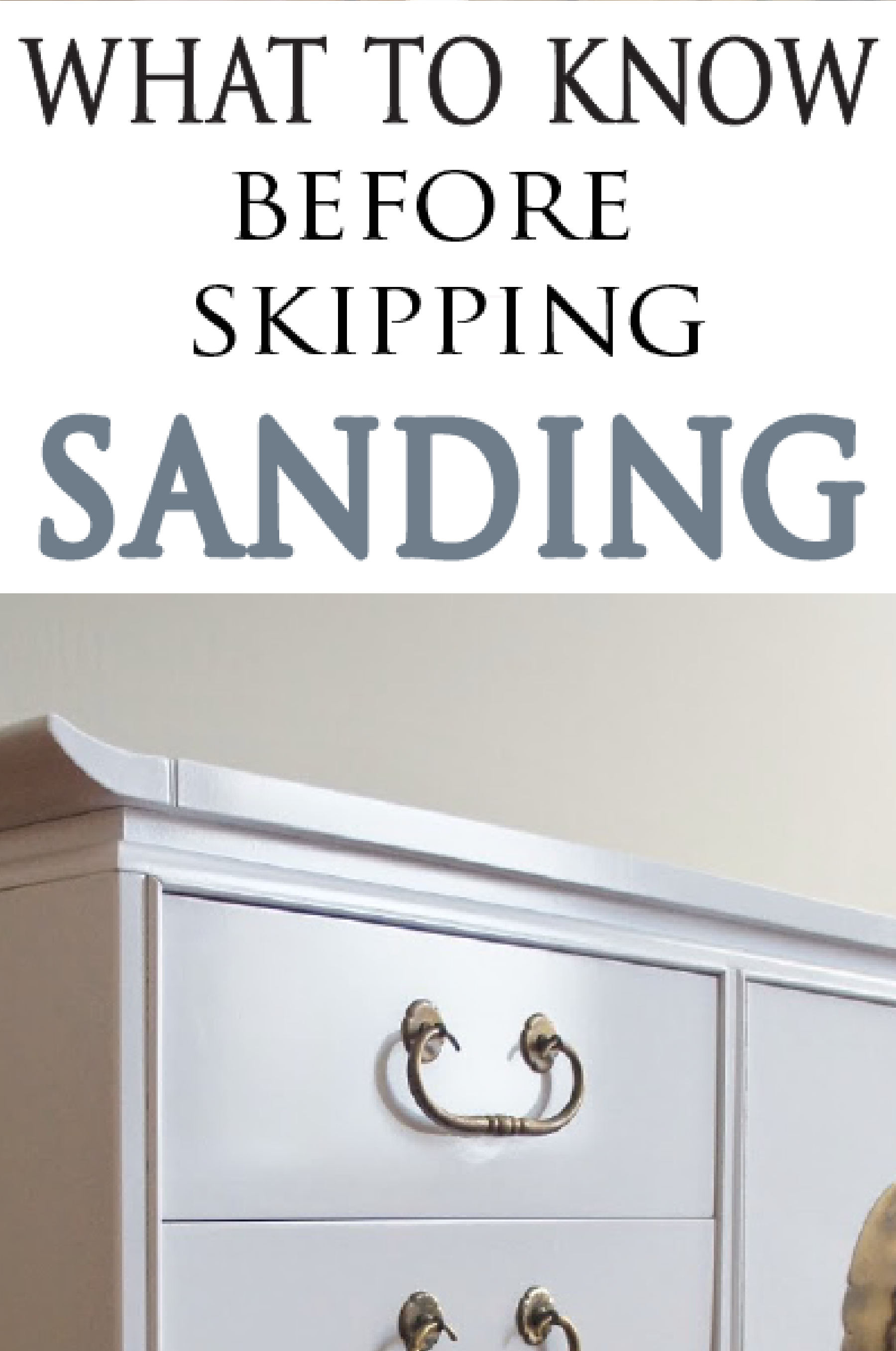Take a minute to learn a few things you need to know before you skip that dreaded sanding step on your next DIY project