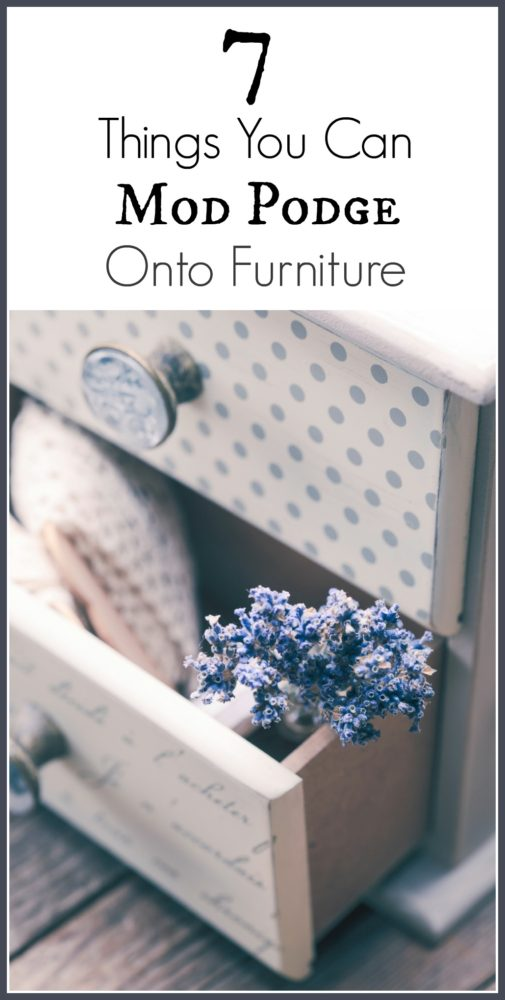 things you can mod podge onto furniture