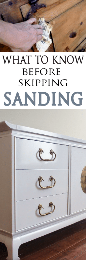 Before you skip that pesky step of sanding learn if it really is required based on what you are painting. Sometimes it is okay to skip!