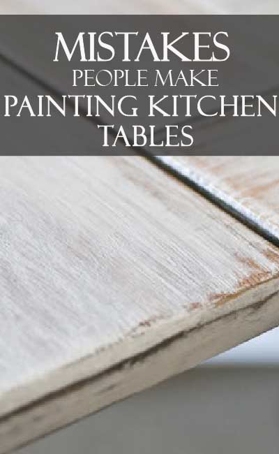 Learn how to paint your kitchen table correctly, by learning how to avoid these major mistakes!