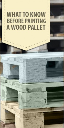 What to Know Before Painting Pallets - Painted Furniture Ideas