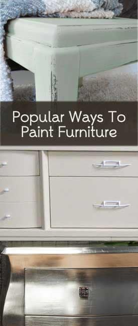 Most Popular Ways To Paint Furniture Painted Furniture Ideas
