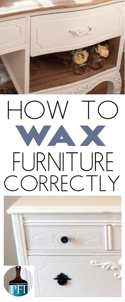 How To Use Furniture Wax Correctly Painted Furniture Ideas