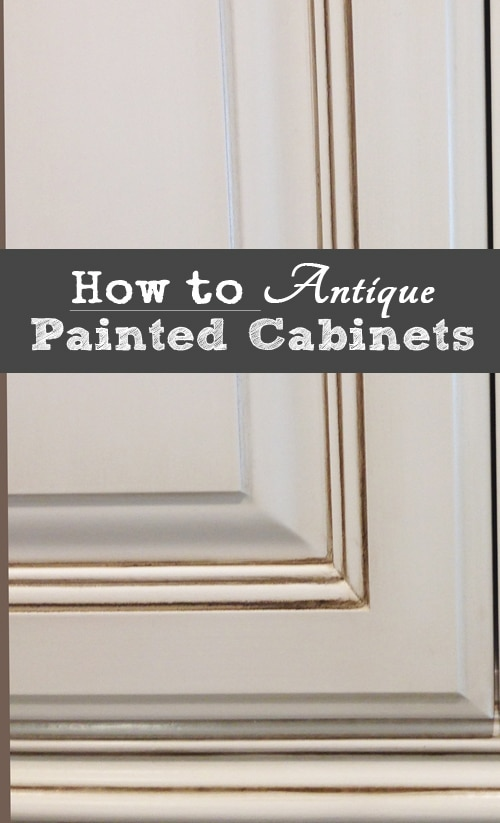 How To Antique Painted Cabinets
