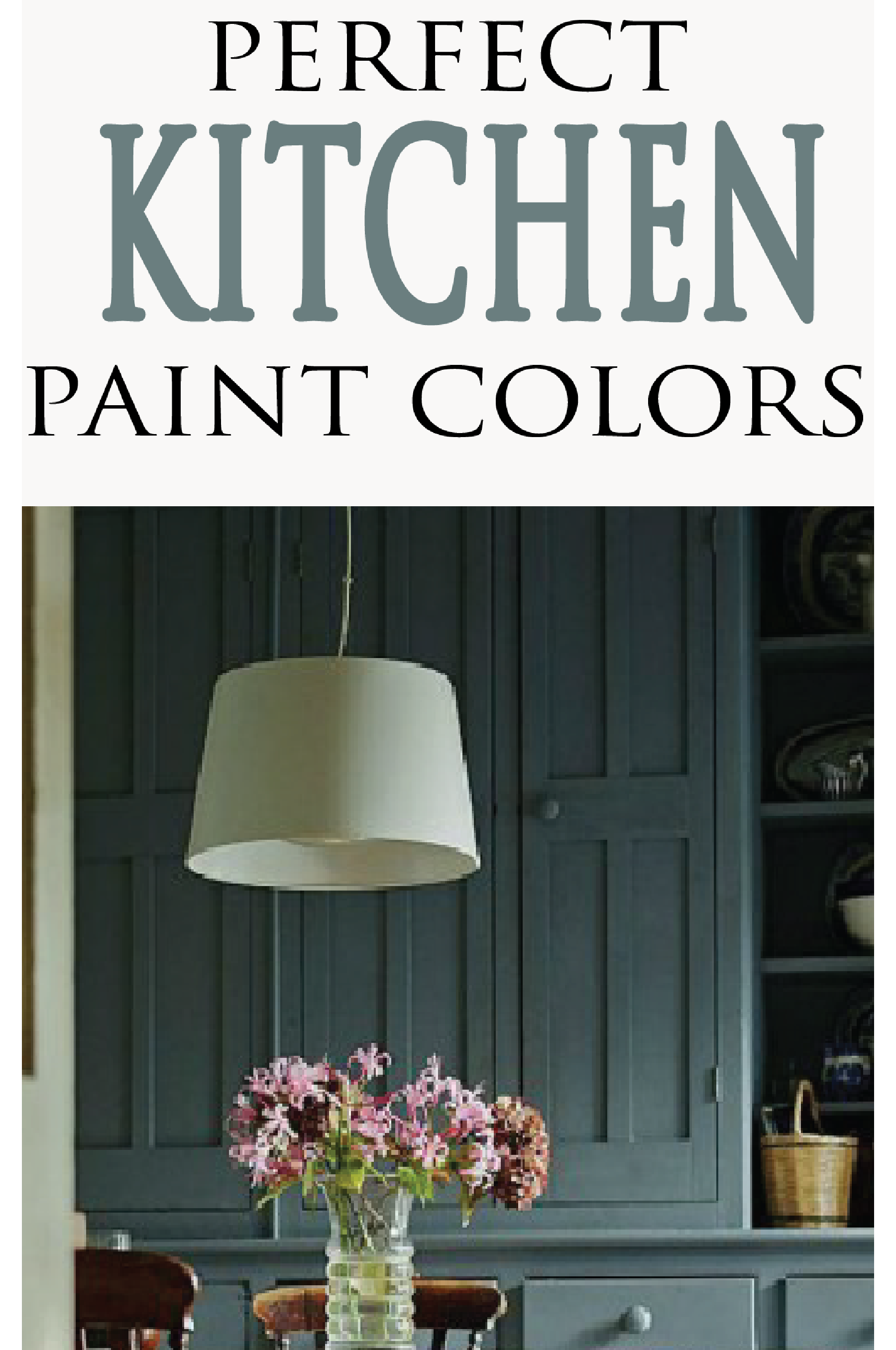 check out these perfect paint colors for your new kitchen!