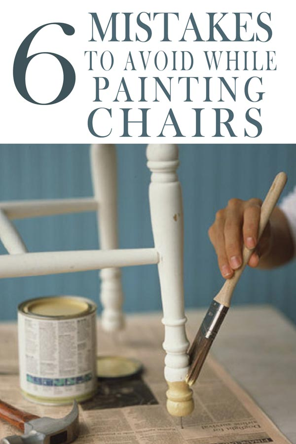 7 Mistakes People Make Painting Kitchen Chairs