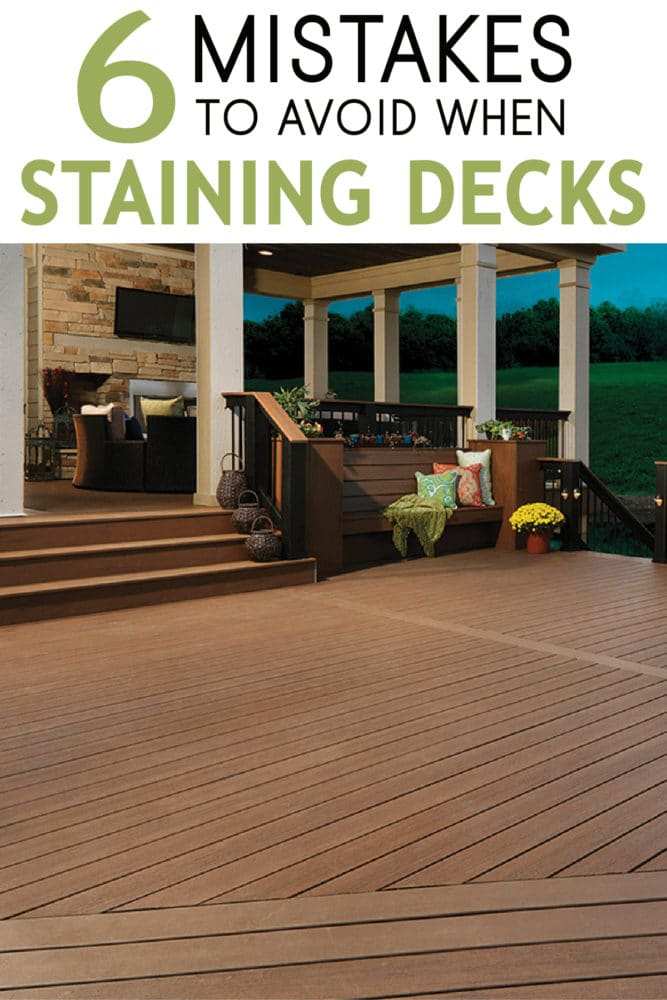Staining your deck? Learn 6 mistakes to avoid during your DIY staining project!