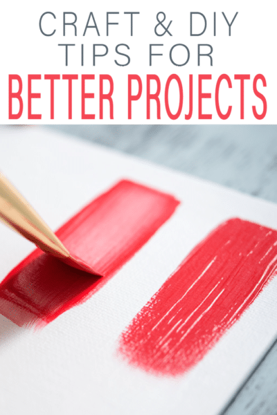 Crafts sometimes don't turn out how you pictured. Learn these expert tips and tricks for a better DIY project next time!