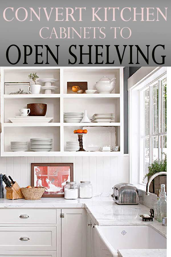 Learn how to convert your kitchen cabinets to open shelves! DIY projects for your kitchen and bath right here!