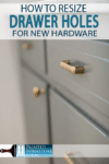 Upgrade new hardware on your cabinets and drawers with this easy tutorial on how to resize the holes!